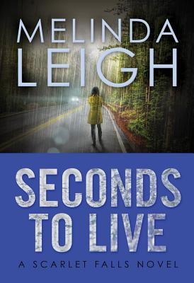 Cover for Seconds to Live (Scarlet Falls #3)