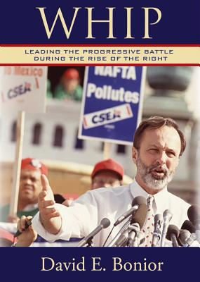 Whip: Leading the Progressive Battle During the Rise of the Right Cover Image