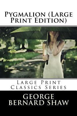 Pygmalion (Large Print Edition) Cover Image