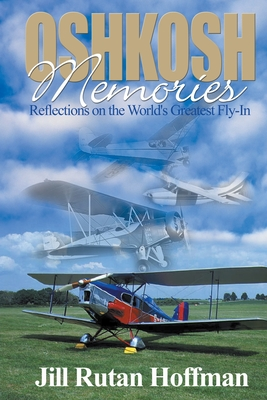 Oshkosh Memories: Reflections on the World's Greatest Fly-In Cover Image
