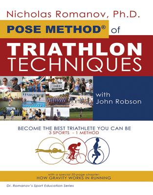 Pose Method of Triathlon Techniques: Become the Best Triathlete You Can Be. 3 Sports - 1 Method (Dr. Romanov's Sport Education) Cover Image