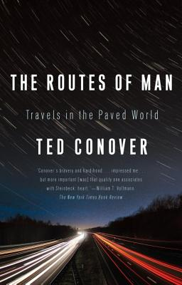The Routes of Man: Travels in the Paved World Cover Image