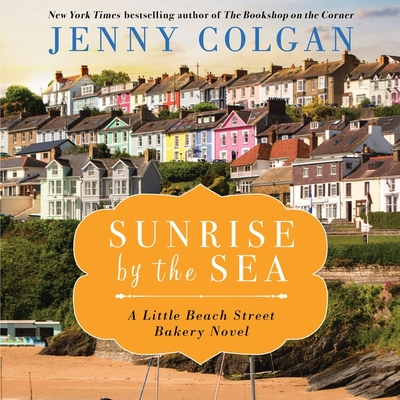 Sunrise by the Sea Lib/E: A Little Beach Street Bakery Novel Cover Image