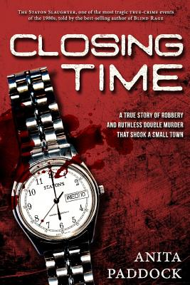 Closing Time: A True Story of Robbery and Double Murder Cover Image