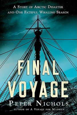 Final Voyage: A Story of Arctic Disaster and One Fateful Whaling Season Cover Image