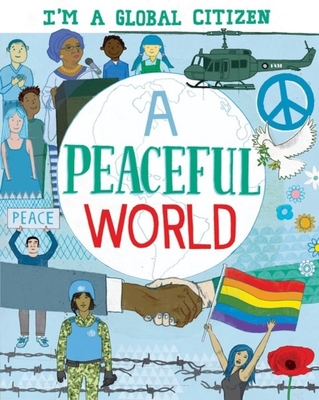 I'm a Global Citizen: A Peaceful World (I?m a Global Citizen) Cover Image