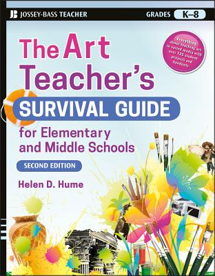 The Art Teacher's Survival Guide for Elementary and Middle Schools (Jossey-Bass Teacher) Cover Image