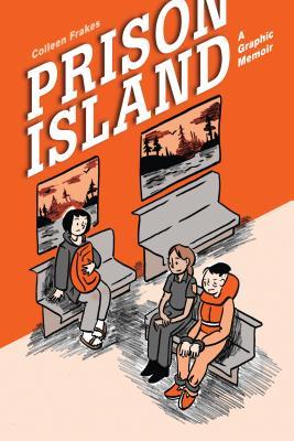 Prison Island: A Graphic Memoir Cover Image