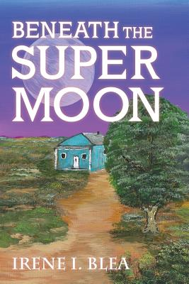 Beneath the Super Moon (Suzanna Montoya #3) Cover Image