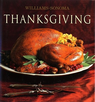 Williams-Sonoma Collection: Thanksgiving (Hardcover)Michael McLaughlin