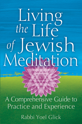 Cover for Living the Life of Jewish Meditation
