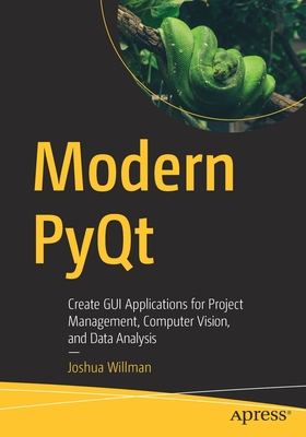 Modern Pyqt: Create GUI Applications for Project Management, Computer Vision, and Data Analysis Cover Image