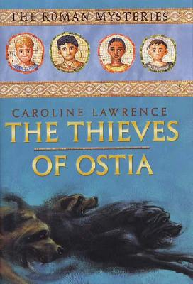 The Thieves of Ostia: The Roman Mysteries, Book I Cover Image