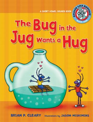 #1 the Bug in the Jug Wants a Hug: A Short Vowel Sounds Book (Sounds Like Reading #1) Cover Image