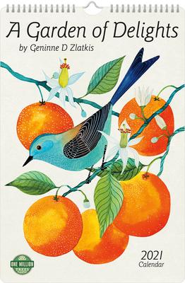 Geninne D Zlatkis 2021 Poster Calendar: A Garden of Delights Cover Image