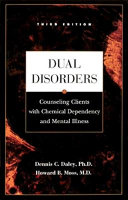 Dual Disorders: Counseling Clients with Chemical Dependency and Mental Illness Cover Image