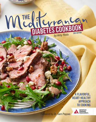The Mediterranean Diabetes Cookbook, 2nd Edition: A Flavorful, Heart-Healthy Approach to Cooking Cover Image