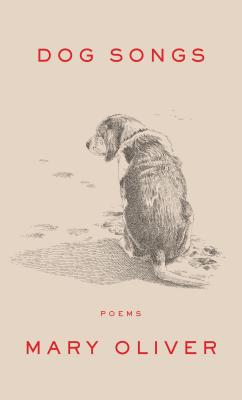 Dog Songs: Thirty-Five Dog Songs and One Essay Cover Image