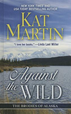 Cover for Against the Wild (Brodies of Alaska)