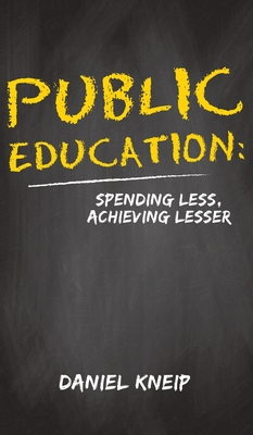 Public Education: Spending Less, Achieving Lesser Cover Image