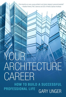 Your Architecture Career: How to Build a Successful Professional Life Cover Image