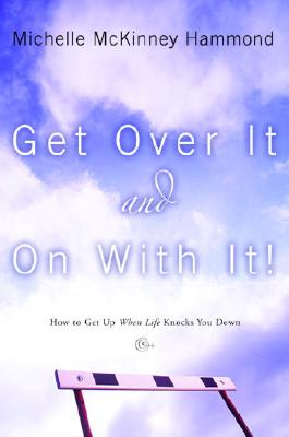 Get Over It and on with It Cover
