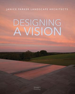 Designing a Vision: Janice Parker Landscape Architects Cover Image