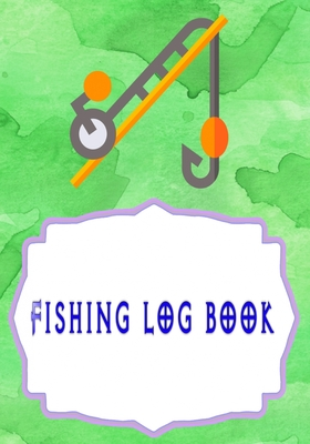 Fishing Log Book: Fly Fishing Log Book 110 Page Size 7x10 Inches Cover Matte - Saltwater - Experiences # Log Very Fast Prints. Cover Image