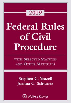 Federal Rules of Civil Procedure: With Selected Statutes and Other Materials, 2019 (Supplements) Cover Image