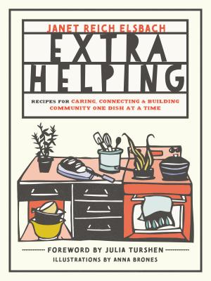 Extra Helping: Recipes for Caring, Connecting, and Building Community One Dish at a Time Cover Image