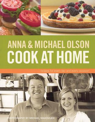 Anna and Michael Olson Cook at Home Cover