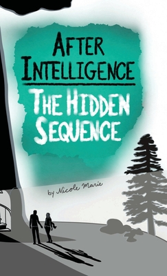 After Intelligence: The Hidden Sequence Cover Image