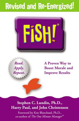 Fish!: A Remarkable Way to Boost Morale and Improve Results Cover Image