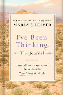 I've Been Thinking . . . The Journal: Inspirations, Prayers, and Reflections for Your Meaningful Life Cover Image