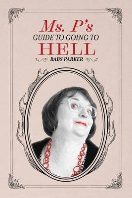 Ms. P's Guide to Going to Hell Cover Image