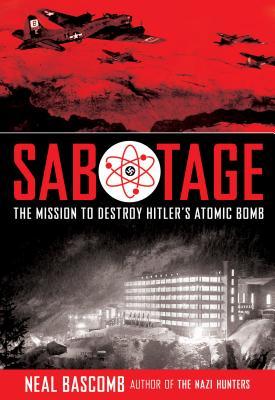 Sabotage: The Mission to Destroy Hitler's Atomic Bomb (Young Adult Edition): Young Adult Edition Cover Image