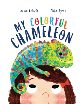 My Colorful Chameleon: A Fun Rhyming Story About a Silly Pet (Storytime) Cover Image