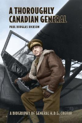 A Thoroughly Canadian General: A Biography of General H.D.G. Crerar Cover Image