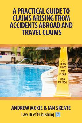 A Practical Guide to Claims Arising from Accidents Abroad and Travel Claims Cover Image