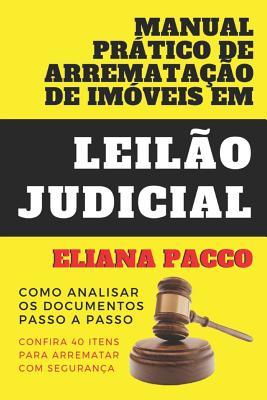 Manual Prático de Arrematação de Imóveis Em Leilão Judicial: Como Analisar os Documentos - Passo a Passo Cover Image