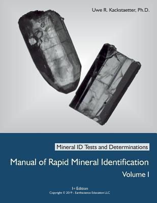 Manual of Rapid Mineral Identification - Volume I: Mineral ID Tests and Determinations Cover Image
