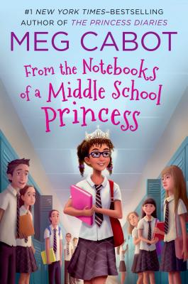 From the Notebooks of a Middle School Princess: Meg Cabot; Read by Kathleen McInerney Cover Image