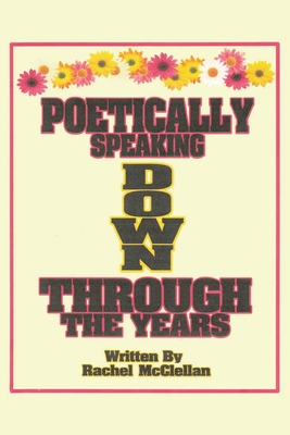 Poetically Speaking Down Through the Years Cover Image