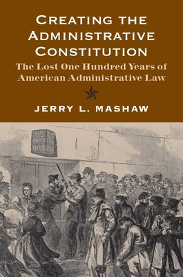 Creating the Administrative Constitution Cover