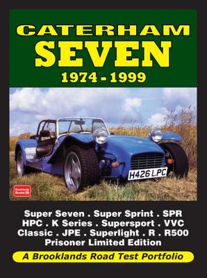 Caterham Seven Road Test Portfolio 1974-1999:  Super Seven, Super Sprint, SPR, HPC, K-Series, Supersport, VVC, Classic, J Cover Image