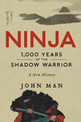 Ninja: 1,000 Years of the Shadow Warrior Cover Image