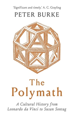 The Polymath: A Cultural History from Leonardo da Vinci to Susan Sontag Cover Image