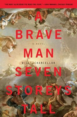 A Brave Man Seven Storeys Tall: A Novel Cover Image