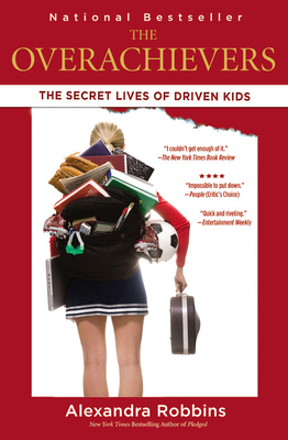 The Overachievers: The Secret Lives of Driven Kids Cover Image
