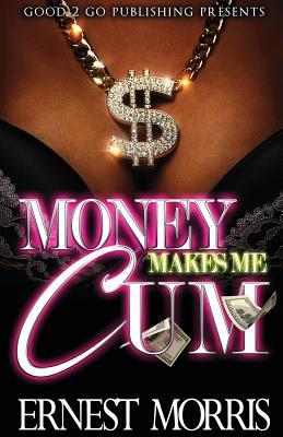 Money Makes Me Cum Cover Image